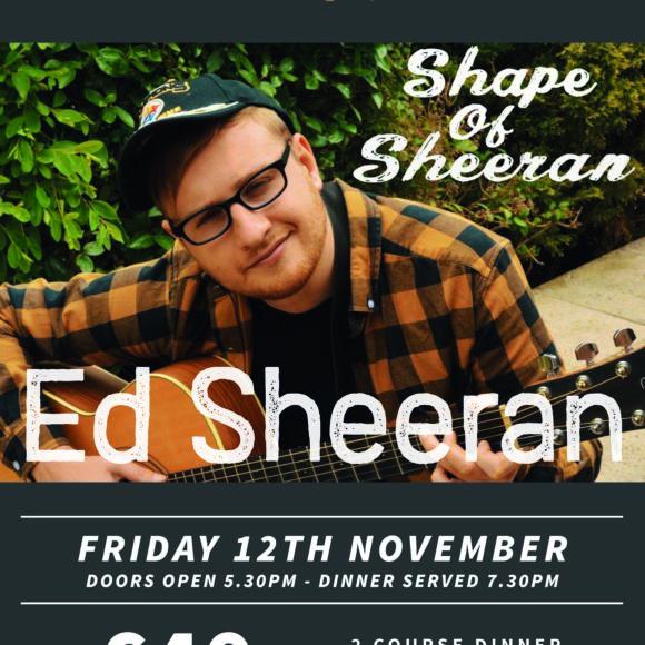 Shape of Sheeran – Fri 12 Nov